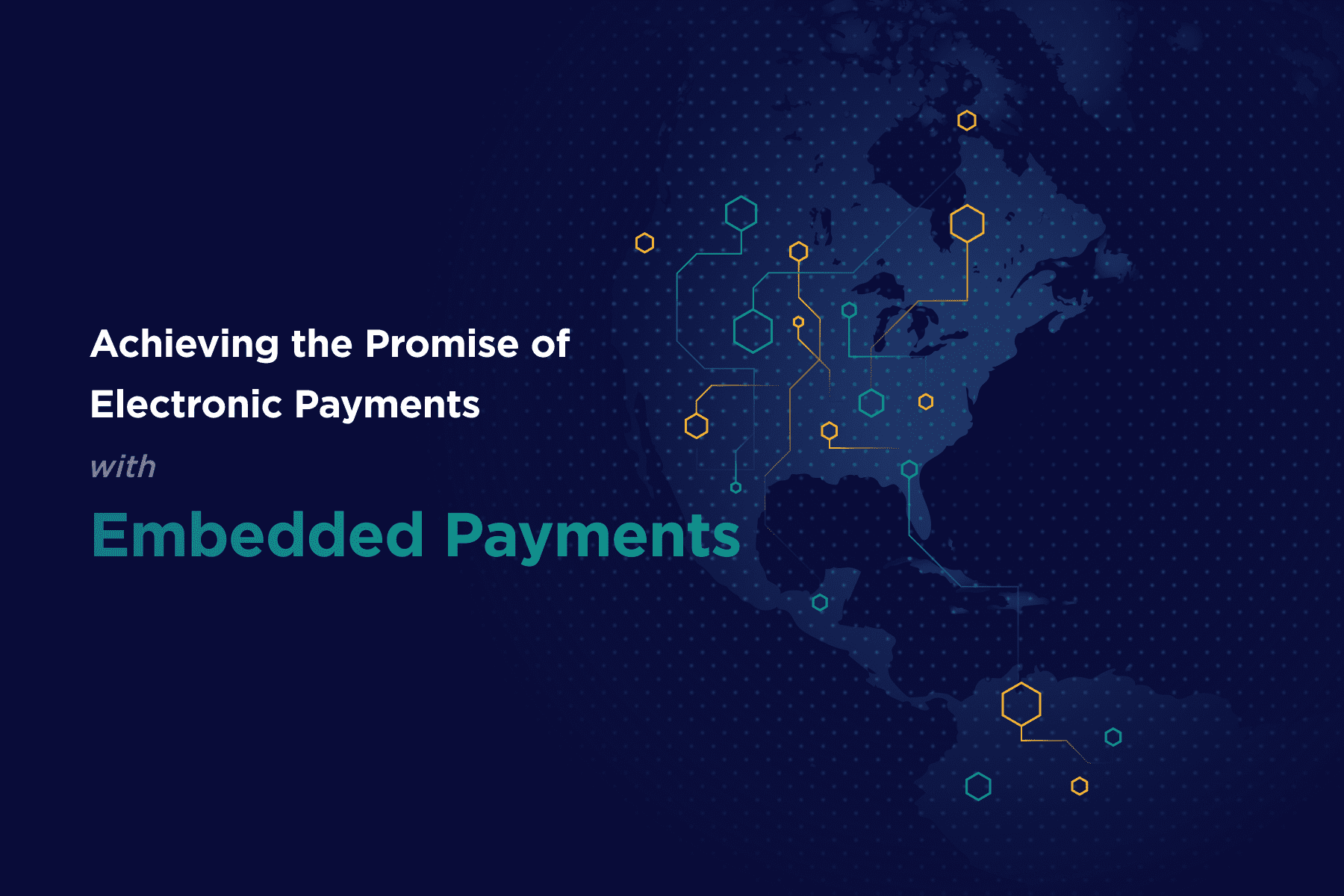Featured-Achieving the Promise of Electronic Payments with Embedded Payments